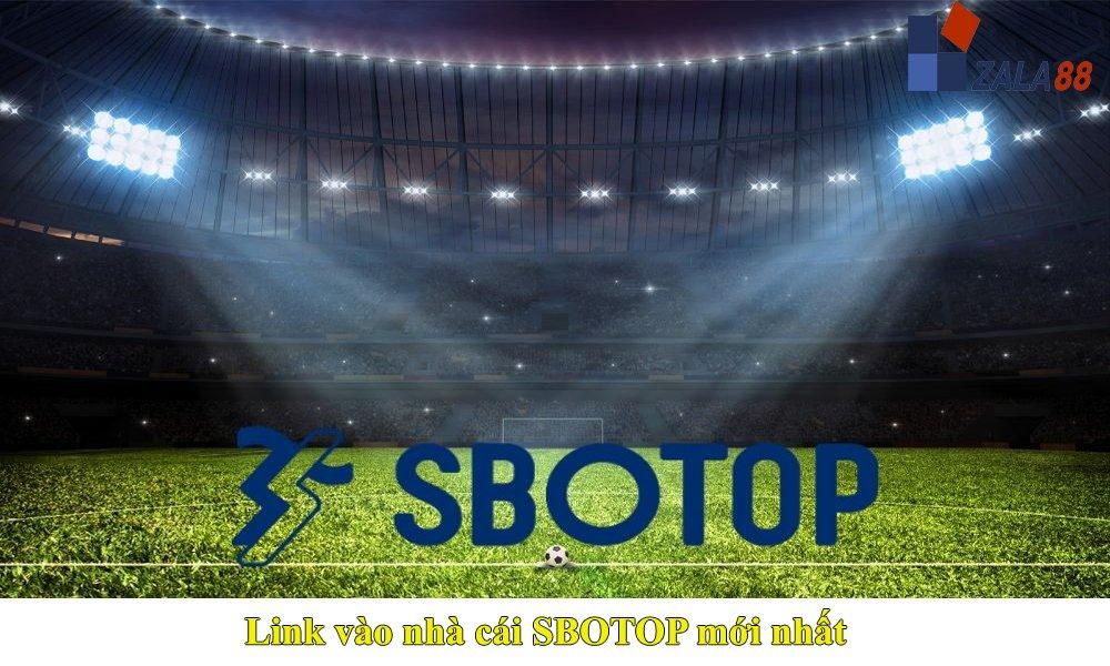 Link vào nhà cái SBOTOP