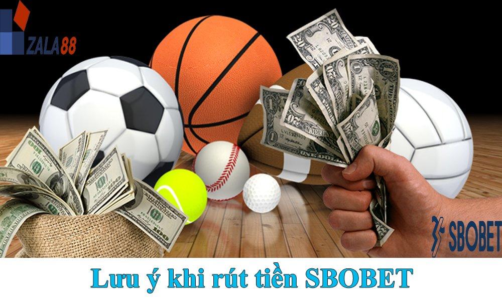 Lưu ý khi rút tiền SBOBET